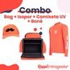 Combo 1: Bag + Isopor + Boné + Camiseta UV